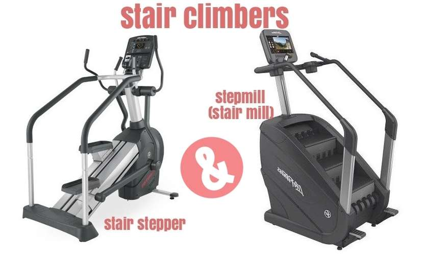 stair climbers: stair stepper and stepmill