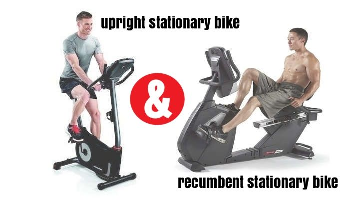 Upright stationary bike & recumbent stationary bike