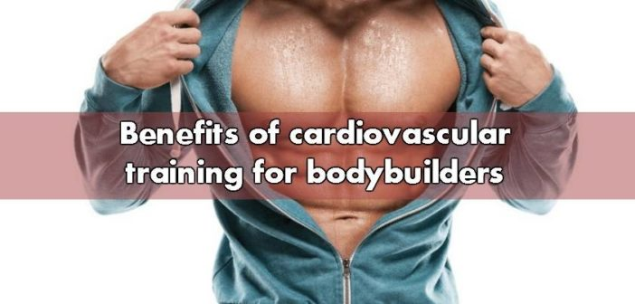 Benefits of cardiovascular training for bodybuilders