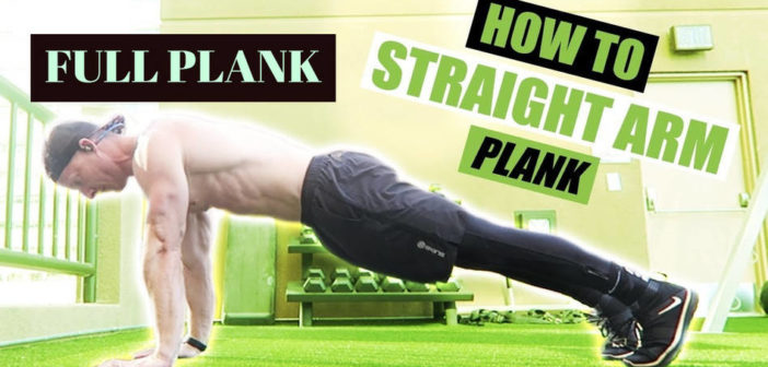 The full plank (straight arm plank) exercise guide