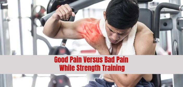 The Difference Between Good and Bad Pain While Strength Training