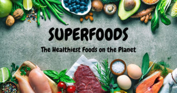 Superfoods: Healthiest Foods on the Planet