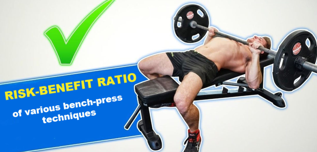 Risk-Benefit Ratio of Specific Bench-Press Techniques