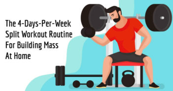 4-days-per-week split workout routine for building mass