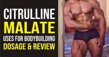 Citrulline Malate: Bodybuilding Supplement That Work