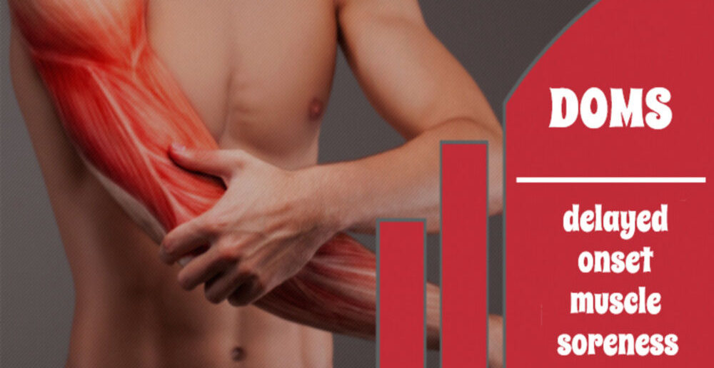 delayed onset muscle soreness - doms